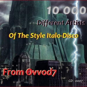 VA - 10 000 Different Artists Of The Style Italo-Disco From Ovvod7 - CD - 0007