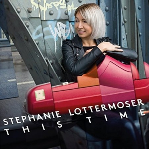 Stephanie Lottermoser - This Time