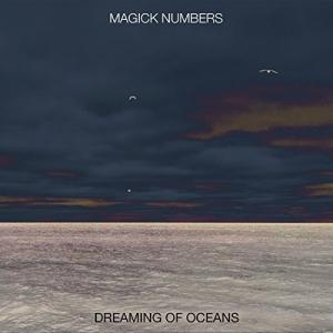 Magick Numbers - Dreaming of Oceans