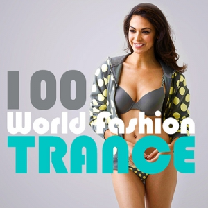 VA - Trance 100 World Fashion