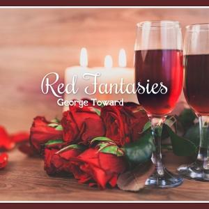 George Toward - Red Fantasies - Rhythms of Pure Romance