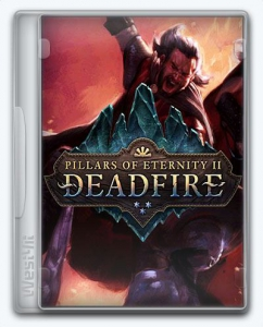 Pillars of Eternity II: Deadfire / Pillars of Eternity 2: Deadfire