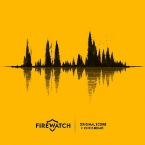 Chris Remo - Firewatch Original Score