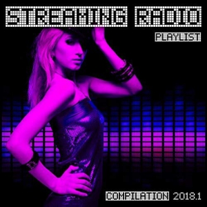 VA - Streaming Radio Playlist Compilation 2018.1
