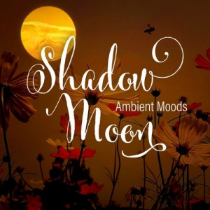 VA - Shadow Moon - Ambient Moods