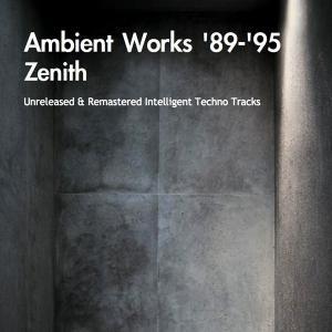 Zenith - Ambient Works '89-'95