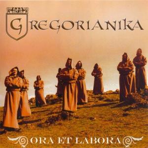 Gregorianika - Ora et Labora