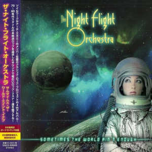 The Night Flight Orchestra - Sometimes The World Ain't Enough [Japanese Edition]