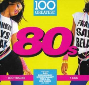 VA - 100 Greatest 80s