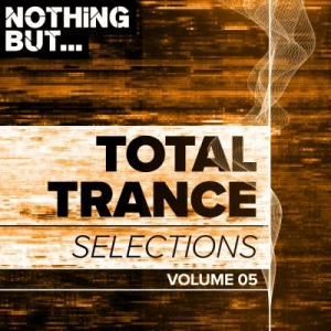 VA - Nothing But... Total Trance Selections Vol.05