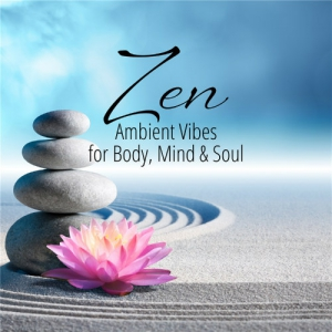 VA - Zen/Ambient Vibes For Body, Mind & Soul
