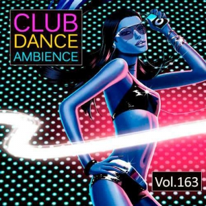 VA - Club Dance Ambience Vol.163