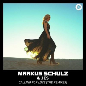 Markus Schulz & Jes - Calling For Love (The Remixes)