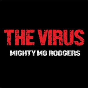Mighty Mo Rodgers - The Virus