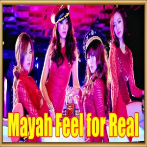 Mayah - Feel for Real