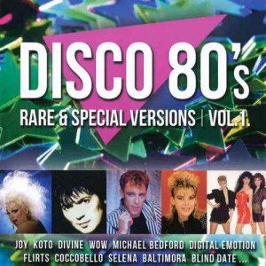 VA - Disco 80's Rare & Special Versions Vol. 1-2