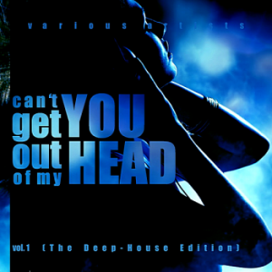 VA - Can't Get You Out Of My Head Vol.1 [The Deep-House Edition]