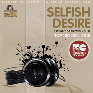 VA - Selfish Desire: Assembly Of Electro House
