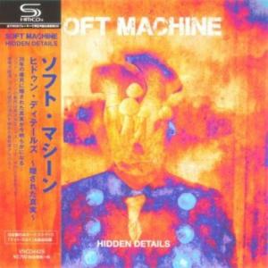 Soft Machine - Hidden Details [Japan Edition]