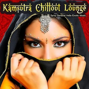 VA - Kamsutra Chillout Lounge - Spicy Sensual India Exotic Music