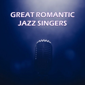 VA - Great Romantic Jazz Singers