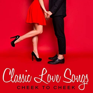 VA - Classic Love Songs: Cheek To Cheek