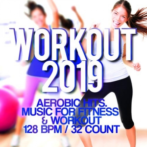 VA - Workout 2019 Aerobic Hits. Music For Fitness & Workout 128 BPM/32 Count