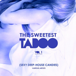 VA - The Sweetest Taboo Vol.1 [Sexy Deep-House Candies]