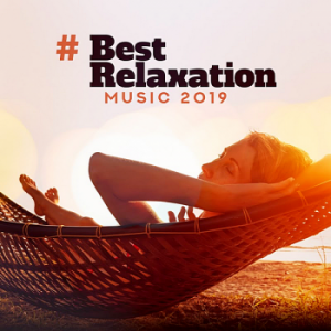 VA - # Best Relaxation Music 2019 [Background Music,Total Relax, Ambient Sounds For Meditation...]