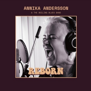 Annika Andersson & The Boiling Blues Band - Reborn