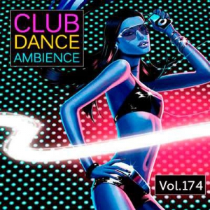 VA - Club Dance Ambience Vol.174