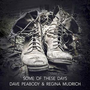 Dave Peabody & Regina Mudrich - Some Of These Days