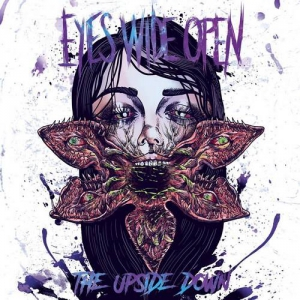 Eyes Wide Open - The Upside Down