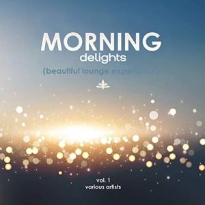 VA - Morning Delights (Beautiful Lounge Experience) Vol. 1