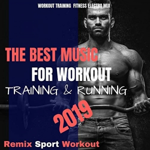 Remix Sport Workout - The Best Music for Workout, Training & Running 2019