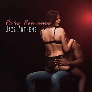 New York Jazz Lounge, Jazz Erotic Lounge Collective - Pure Romance Jazz Anthems