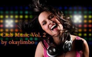 Сборник - Club Music Vol. 2 by okaylimbo