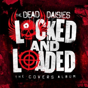 The Dead Daisies - Locked and Loaded (The Covers Album)