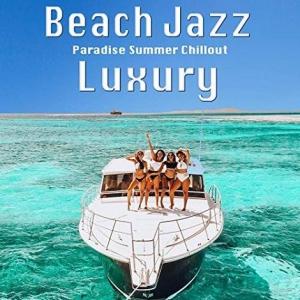 VA - Beach Jazz Luxury (Paradise Summer Chillout)