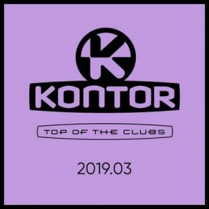 VA - Kontor Top Of The Clubs 2019.03