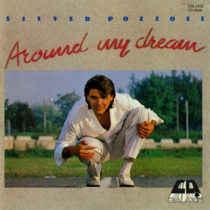 Silver Pozzoli - Around My Dreams