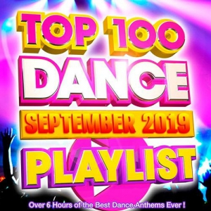 VA - Top 100 Dance Playlist September 2019