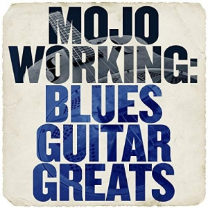VA - Mojo Working: Blues Guitar Greats