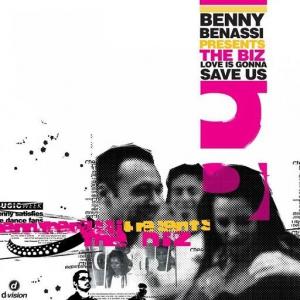 Benny Benassi Presents The Biz - Love Is Gonna Save Us