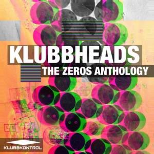 Klubbheads - The Zeros Anthology