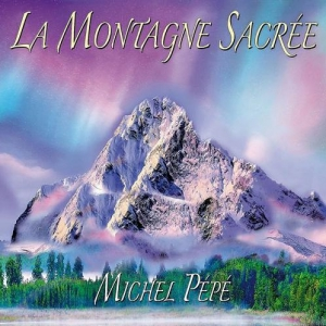 Michel Pepe - La montagne sacree