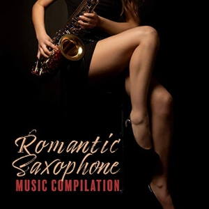 Jazz Sax Lounge Collection, Romantic Love Songs Academy, Jazz Erotic Lounge Collective - Romantic Saxophone Music Compilation