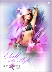 VA - Lovely Mood Music presents: Chill With Style Series (The Lounge & Chill Out Collection) - 5 Releases