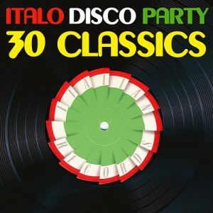 VA - Italo Disco Party [30 Classics From Italian Records]