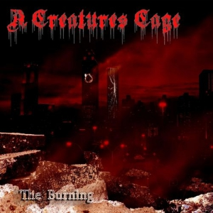 A Creatures Cage - The Burning